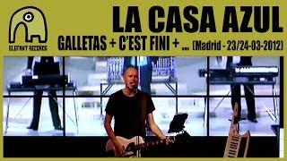LA CASA AZUL - 15/25 Galletas + C'est Fini + Hoy Me Has Dicho Hola...[Live Madrid, 23/24-3-2012]