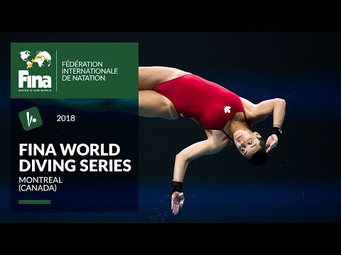 FINA World Diving Series 2018 - Montreal (CAN)