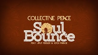 Collective Peace- Soul Bounce, featuring Amp Fiddler