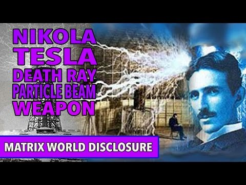 Nkola Tesla DEATH RAY Particle Beam Weapon new 2016