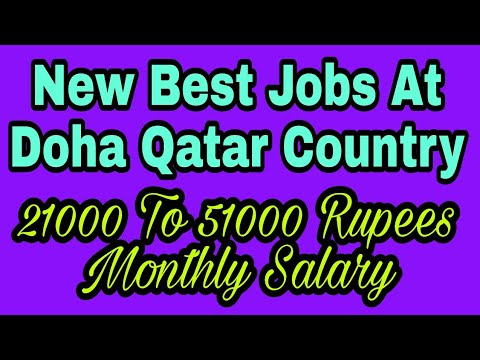 New Jobs At Doha Qatar Country, With 21K To 51K Rupees Monthly Salary, Apply Soon, Tips In Hindi