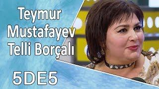 5də5 - Teymur Mustafayev, Telli Borçalı (Elçilik) 20.10.2017