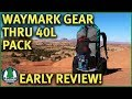 Waymark Gear Thru 40L Ultralight Pack | Early Review