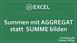 Summenbildung mit AGGREGAT statt SUMME - Excel-Funktionen
