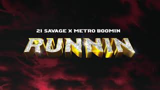 21 Savage x Metro Boomin - Runnin (Official Audio)