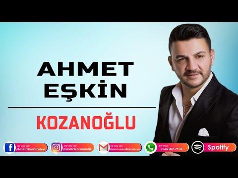 AHMET EŞKİN - KOZANOĞLU
