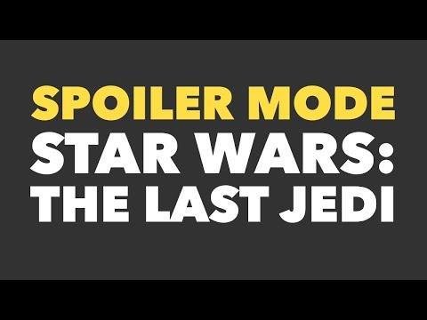 Spoiler Mode - Star Wars Episode VIII The Last Jedi