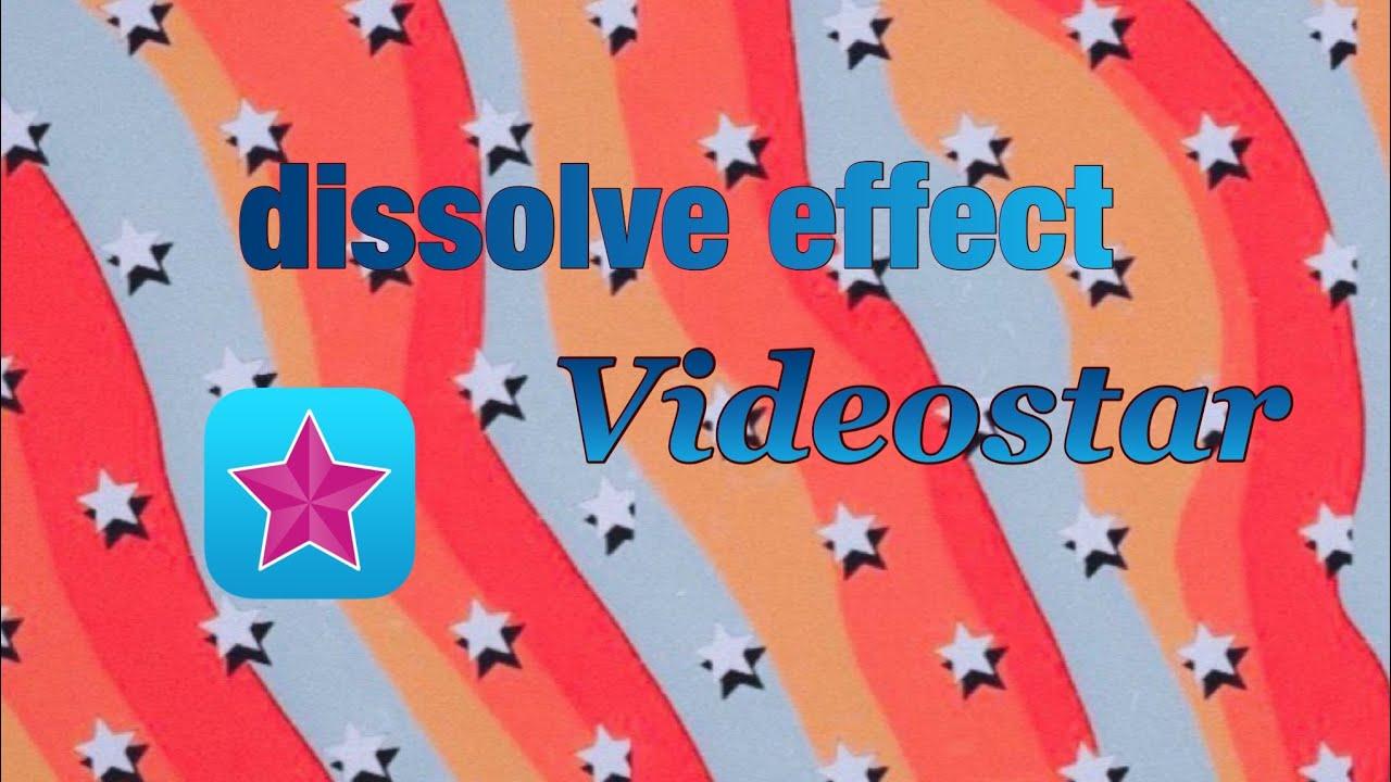 dissolve effect | Videostar