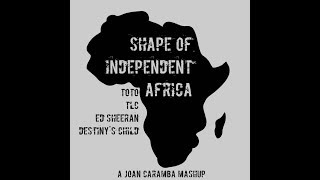 Toto vs. TLC vs.  Ed Sheeran vs. Destiny's Child - Shape Of Independent Africa