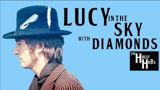 The Beatles - Lucy In the Sky with Diamonds (Explained) The HollyHobs