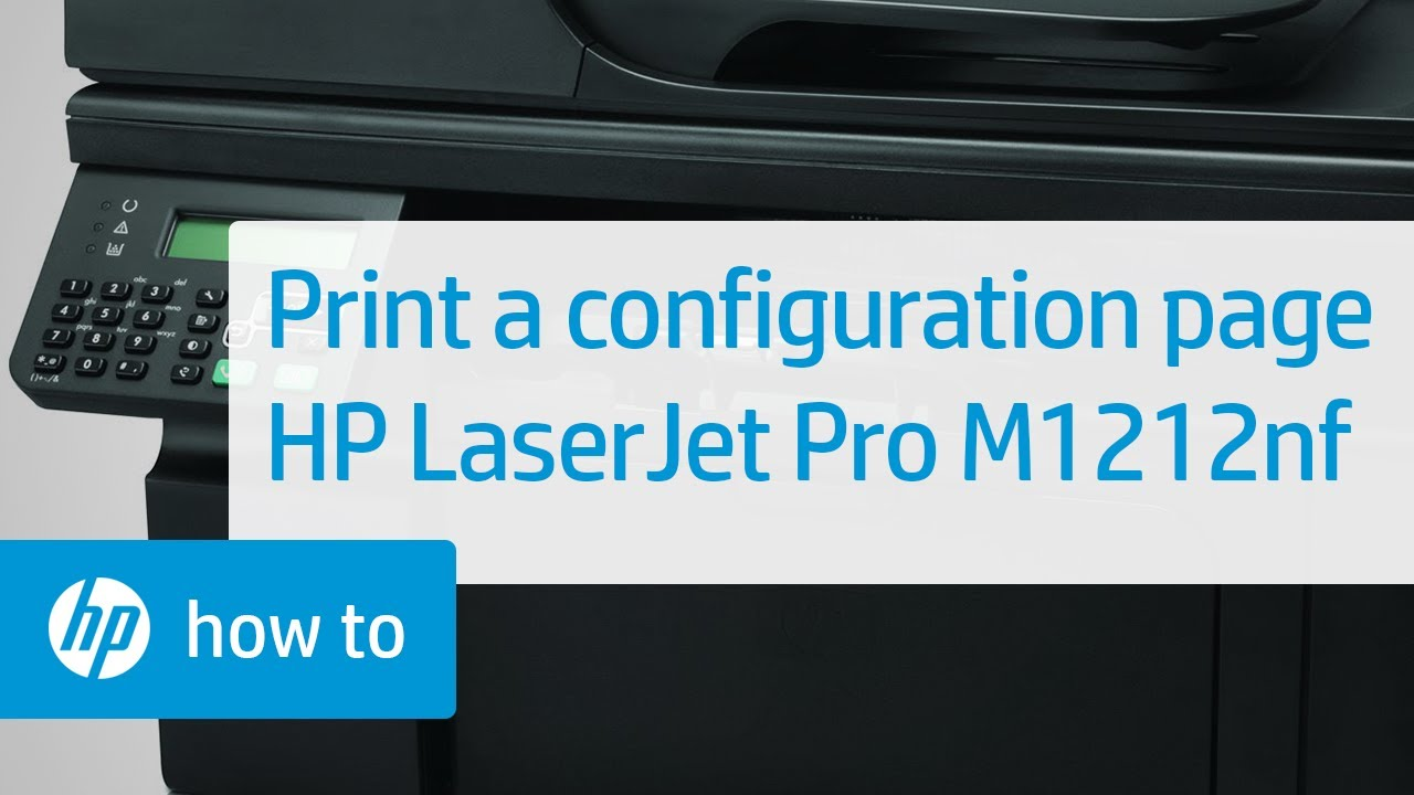 Printing a Configuration Page -- HP LaserJet Pro M1212nf - YouTube