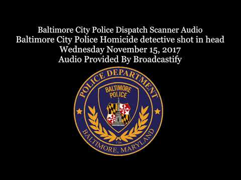 Baltimore City Police Dispatch Scanner Audio Baltimore City Police Homicide detective shot in head