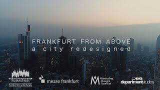 FRANKFURT FROM ABOVE – A City Redesigned