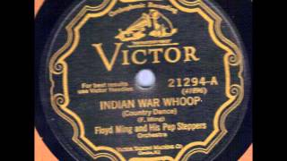 Hoyt Floyd Ming & His Pep Steppers Indian War Whoop Victor 21294 78 rpm
