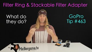 What Does A Filter Ring / Stackable Filter Adapter Do? - GoPro Tip #463 | MicBergsma