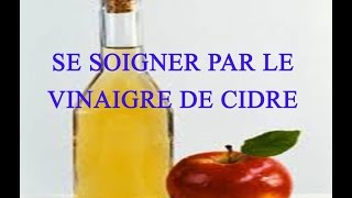 Soigner 20 maux par le vinaigre de cidre
