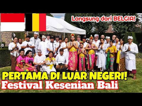 Festival Kesenian Bali yang mengguncang Belgia! Pertama di Luar Negeri