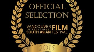 Official Trailer Vancouver International South Asian Film Festival 2015