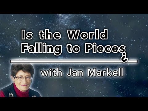 Jan Markell on the World Falling Apart