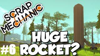 HUGE FUNNY ROCKET SHIP - Scrap Mechanic Alpha Gameplay / Let