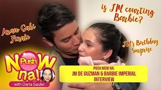 Push Now Na: Is JM de Guzman courting Barbie Imperial?
