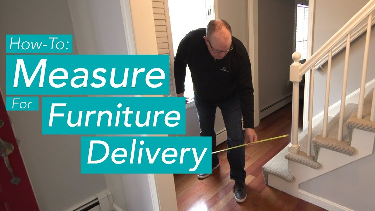 How to measure for furniture delivery
