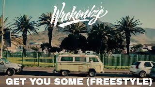 Wrekonize - Get You Some (Freestyle)