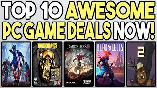 TOP 10 AWESOME PC GAME DEALS AVAILABLE RIGHT NOW!
