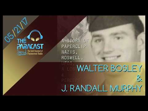 The Paracast: May 21, 2017 — Walter Bosley with J. Randall Murphy