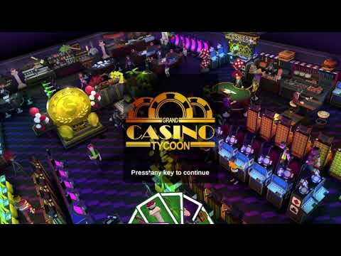 Grand Casino Tycoon (demo)   First Look  