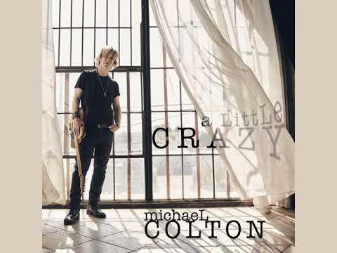 Michael Colton - A Little Crazy