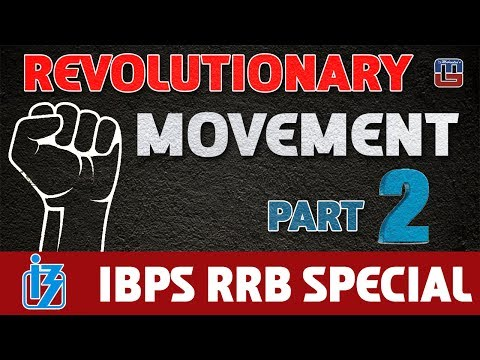REVOLUTIONARY MOVEMENT | PART 2 | GENERAL STUDIES | ALL COMPETITIVE EXAMS