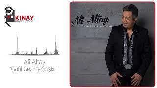 Ali Altay - Gafil Gezme Şaşkın