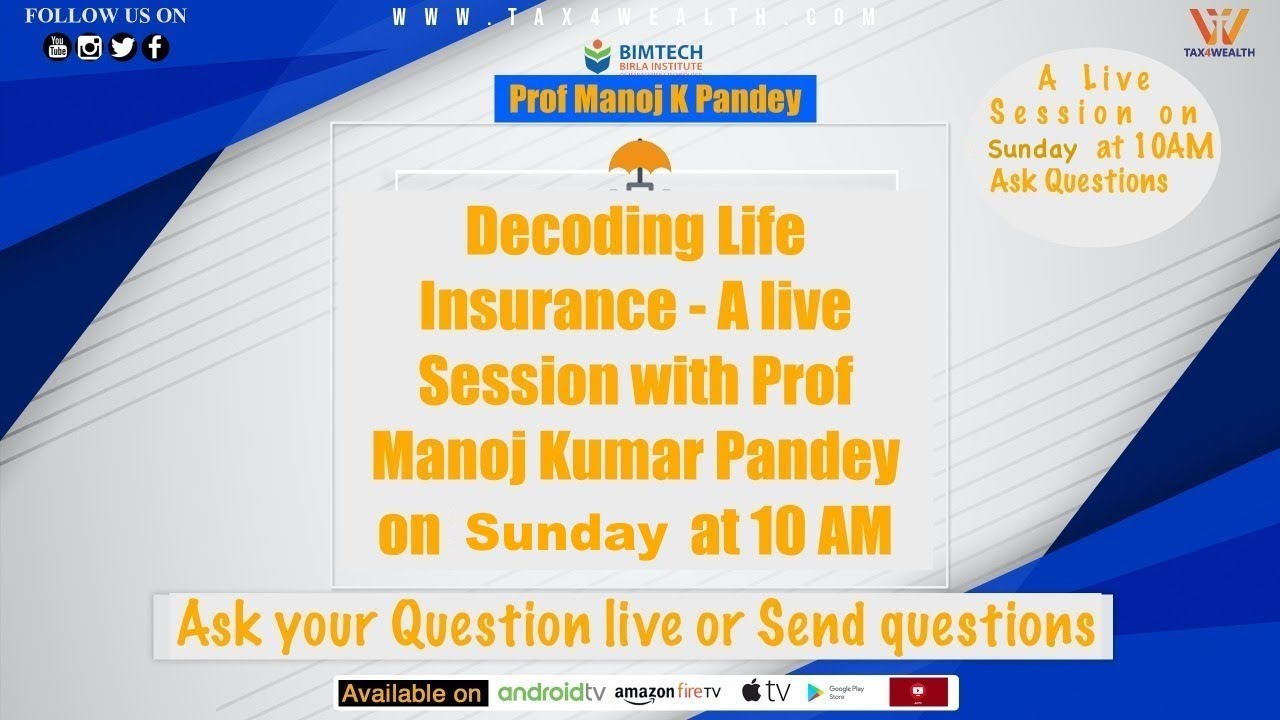 Decoding Life Insurance: A Live Secession with Prof Manoj K Pandey on Sunday 10 AM Part 2