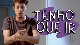 TENHO QUE IR