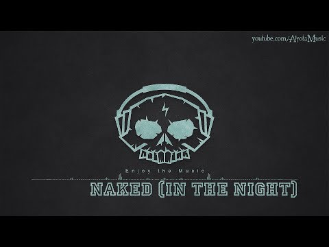 Naked (In The Night) by Ramin - [Acoustic Group Music]