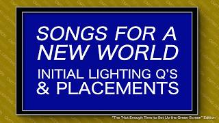1st Online Lecture, NEIU CMTT341- Lighting Design: Initial Q's & Placement for Songs For A New World