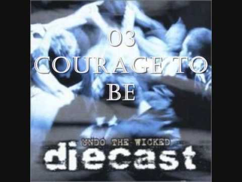 Diecast - Courage To Be