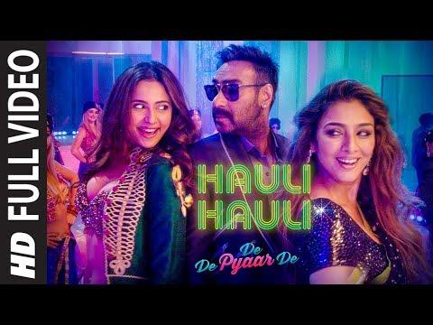 full-song:hauli-hauli-|-de-de-pyaar-de-|ajay-devgn,tabu,-rakul-|neha-kakkar,garry-s,tanishk-b,mellow