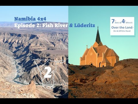 Namibia 4x4, Episode 2: Fish River Canyon, Oranje & Lüderitz