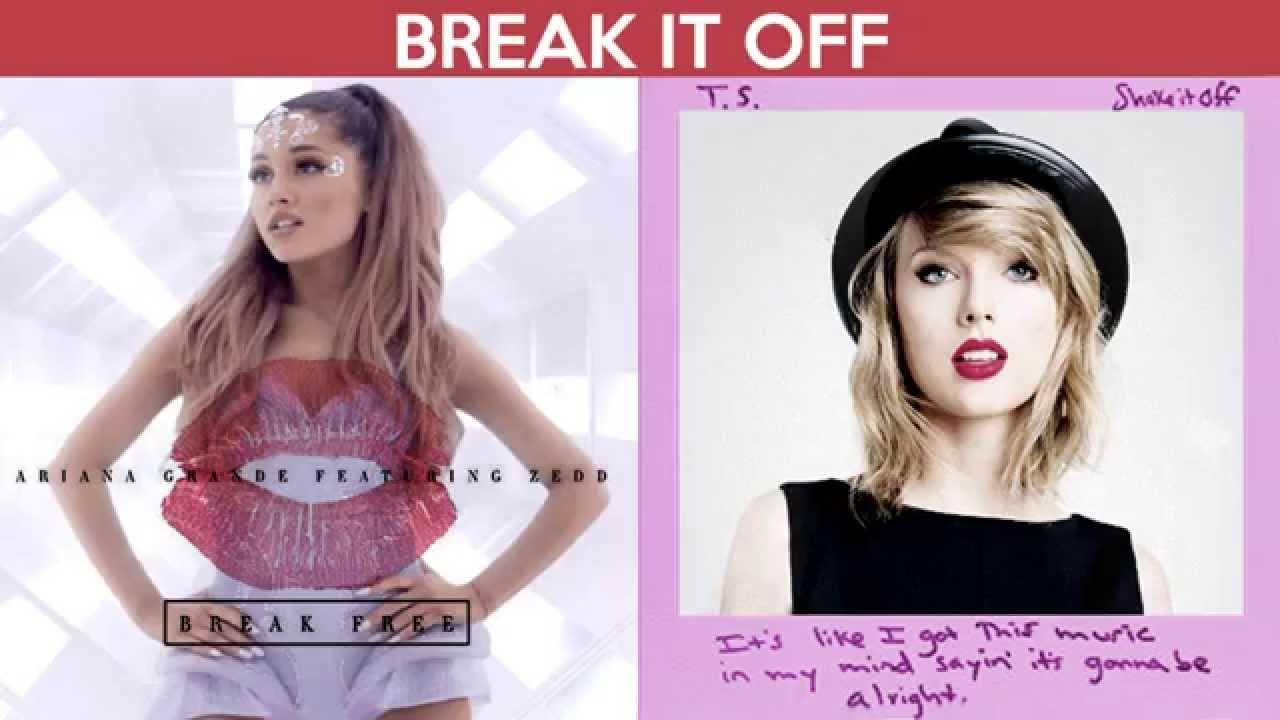 Break It Off Break Free Vs Shake It Off Mashup Ariana