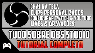 como configurar open broadcaster obs studio para fazer lives no youtube twitch tutorial completo