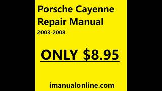 Porsche Cayenne Repair Manual INSTANT DOWNLOAD