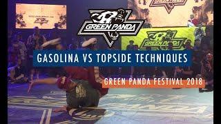 Gasolina vs Topside Techniques | SEMI FINAL | GREEN PANDA 2018