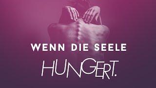 Wenn die Seele hungert:  Mein Weg aus Bulimie und Magersucht