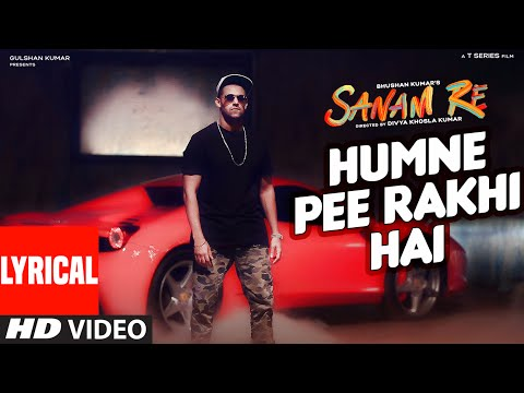 Humne Pee Rakhi Hai LYRICAL VIDEO SONG | SANAM RE| Divya Khosla Kumar, Jaz Dhami, Neha Kakkar, Ikka