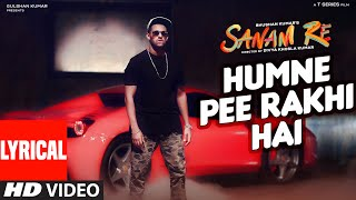 Humne Pee Rakhi Hai LYRICAL VIDEO SONG | SANAM RE| Divya Khosla Kumar, Jaz Dhami …