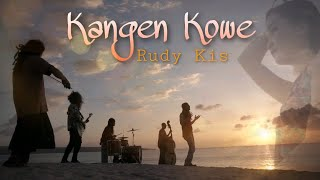 Download KANGEN KOWE - RUDY KIS [Video Music Official]
