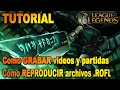 Como grabar vídeos y reproducir archivos .rofl | Legue of Legends |