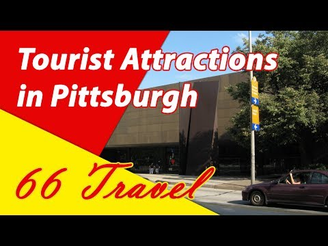 List Top 8 Tourist Attractions Pittsburgh, Pennsylvania   Travel to United States